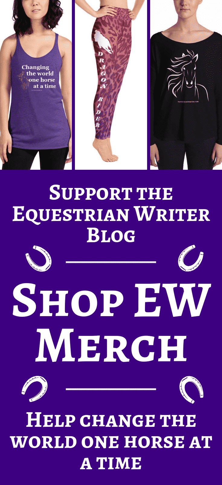 Support the Educational Efforts of the Equestrian Writer Blog. Shop EW Merch
